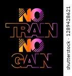 no train no gain graphic print... | Shutterstock .eps vector #1289428621