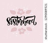 sisterhood   hand drawn brush... | Shutterstock .eps vector #1290089521