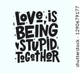love is being stupid together...   Shutterstock . vector #1290679177