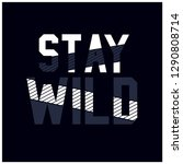 stay wild typography.cool t...   Shutterstock .eps vector #1290808714