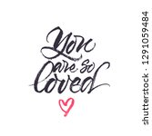 you are so loved. inspirational ... | Shutterstock .eps vector #1291059484