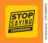 stop saying tomorrow. fitness... | Shutterstock .eps vector #1291288834