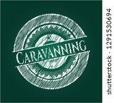 caravanning chalkboard emblem...   Shutterstock .eps vector #1291530694