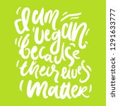 vegan hand lettering quote for... | Shutterstock .eps vector #1291633777