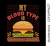 food and drink quote  my blood... | Shutterstock .eps vector #1291699627