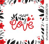 my love. love hand drawn... | Shutterstock .eps vector #1291808734