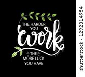 the harder you work the more... | Shutterstock .eps vector #1292314954