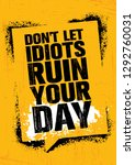 don't let idiots ruin your day. ... | Shutterstock .eps vector #1292760031