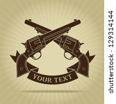 vintage crossed pistols with... | Shutterstock .eps vector #129314144