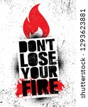 don't lose your fire. inspiring ... | Shutterstock .eps vector #1293623881