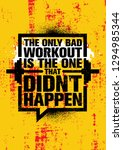 the only bad workout is the one ... | Shutterstock .eps vector #1294985344