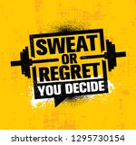 sweat or regret. you decide.... | Shutterstock .eps vector #1295730154