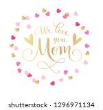 we love you mom. calligraphic... | Shutterstock .eps vector #1296971134
