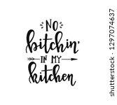 no bitchin in my kitchen hand... | Shutterstock .eps vector #1297074637
