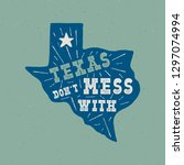 texas state badge   don't mess... | Shutterstock .eps vector #1297074994
