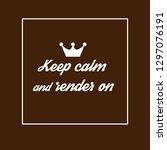 keep calm and render on | Shutterstock .eps vector #1297076191