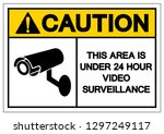 caution this area is under 24... | Shutterstock .eps vector #1297249117