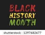 black history month   lettering ... | Shutterstock .eps vector #1297682677