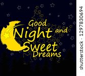 good night and sweet dreams... | Shutterstock .eps vector #1297830694
