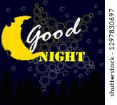 good night and sweet dreams... | Shutterstock .eps vector #1297830697