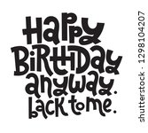 happy birthday anyway back to... | Shutterstock .eps vector #1298104207