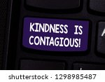 Small photo of Handwriting text Kindness Is Contagious. Concept meaning it ignites the desire to reciprocate and pass it on Keyboard key Intention to create computer message pressing keypad idea.