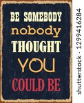 be somebody nobody thought you...   Shutterstock .eps vector #1299416284