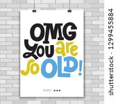 omg you are so old   poster... | Shutterstock .eps vector #1299455884