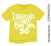 i appreciate all that you do  ... | Shutterstock .eps vector #1299456241