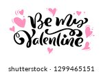 calligraphy phrase be my...   Shutterstock .eps vector #1299465151