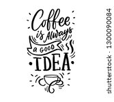 coffee lettering phrase for... | Shutterstock .eps vector #1300090084