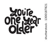 you are one year older   funny  ... | Shutterstock .eps vector #1300187821