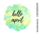hello april vector watercolor... | Shutterstock .eps vector #1302600454