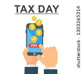 tax day concept. mobile banking....   Shutterstock . vector #1303265314