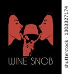wine snob. vector hand drawn... | Shutterstock .eps vector #1303327174