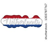netherlands lettering over flag.... | Shutterstock .eps vector #1303787767