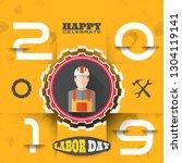 happy labor day 2019 vector... | Shutterstock .eps vector #1304119141
