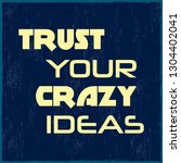 trust your crazy ideas....   Shutterstock .eps vector #1304402041