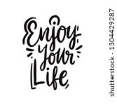 enjoy your life. hand drawn... | Shutterstock .eps vector #1304429287