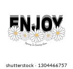 daisies and enjoy slogan ... | Shutterstock .eps vector #1304466757