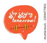 "motivation success quote ""stop...   Shutterstock .eps vector #1304477851"