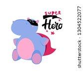 a little hippo super hero  ... | Shutterstock .eps vector #1304522077