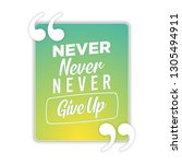 never give up motivation quote  ...   Shutterstock .eps vector #1305494911