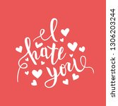 i hate you love you heart funny ... | Shutterstock .eps vector #1306203244