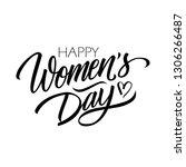 happy women's day calligraphic... | Shutterstock .eps vector #1306266487