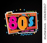 party time the 80s style label. ... | Shutterstock .eps vector #1306301017
