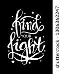 find your light hand lettering. ... | Shutterstock .eps vector #1306362247