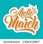 hello march. handwritten... | Shutterstock .eps vector #1306510867