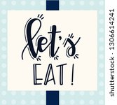 lets eat hand drawn... | Shutterstock .eps vector #1306614241