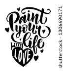paint your life with love  ... | Shutterstock .eps vector #1306690171